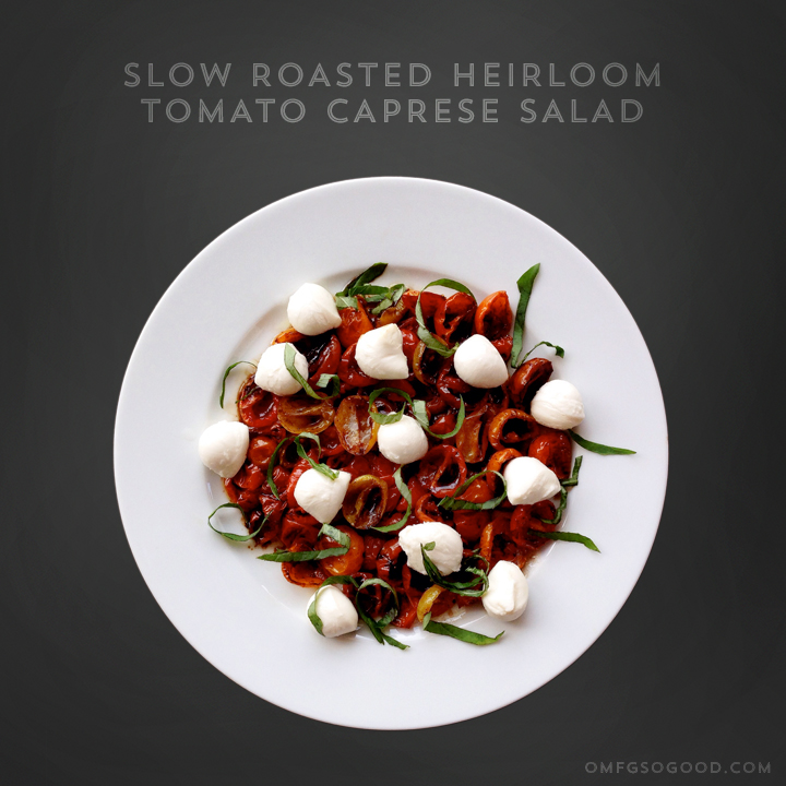 slow roasted heirloom tomato caprese salad