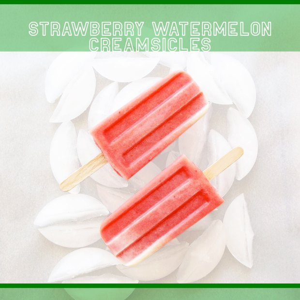 strawberry watermelon creamsicles